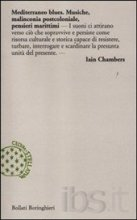 Ian Chambers - Mediterraneo blues. Musiche, malinconia postcoloniale, pensieri marittimi