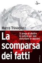 La scomparsa di fatti - Marco Travaglio