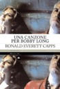 Ronald Everett Capps - Una canzone per bobby long