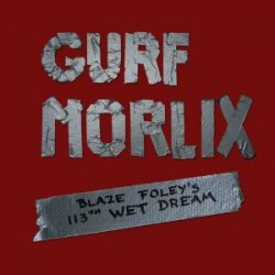 Gurf Morlix - Blaze Foley�s 113th wet dream