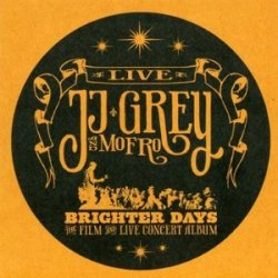 Jj Grey & Mofro - Brighter Days - The film and the  Live concert album - CD/DVD