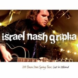 Israel Nash Gripka - 2011 Barn Doors Spring Tour Live In Holland CD+DVD