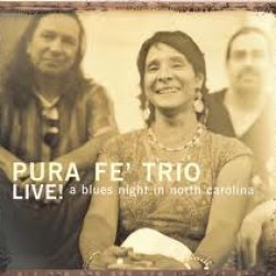 Pura Fe' Trio Live! a blues night in north carolina