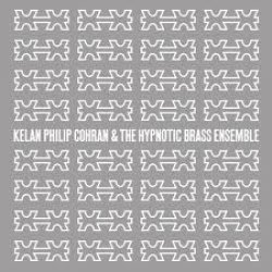 Kelan Philip Cohran & The Hypnotic Brass Ensemble