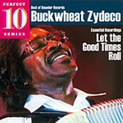 Buckwheat Zydeco - Let The Good Times Roll