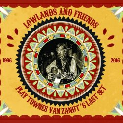 Lowlands and Friends Play Townes Van Zandt`s Last Set<small></small>