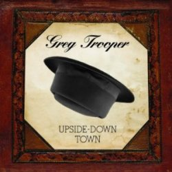 Greg Trooper - Upside-Down Town
