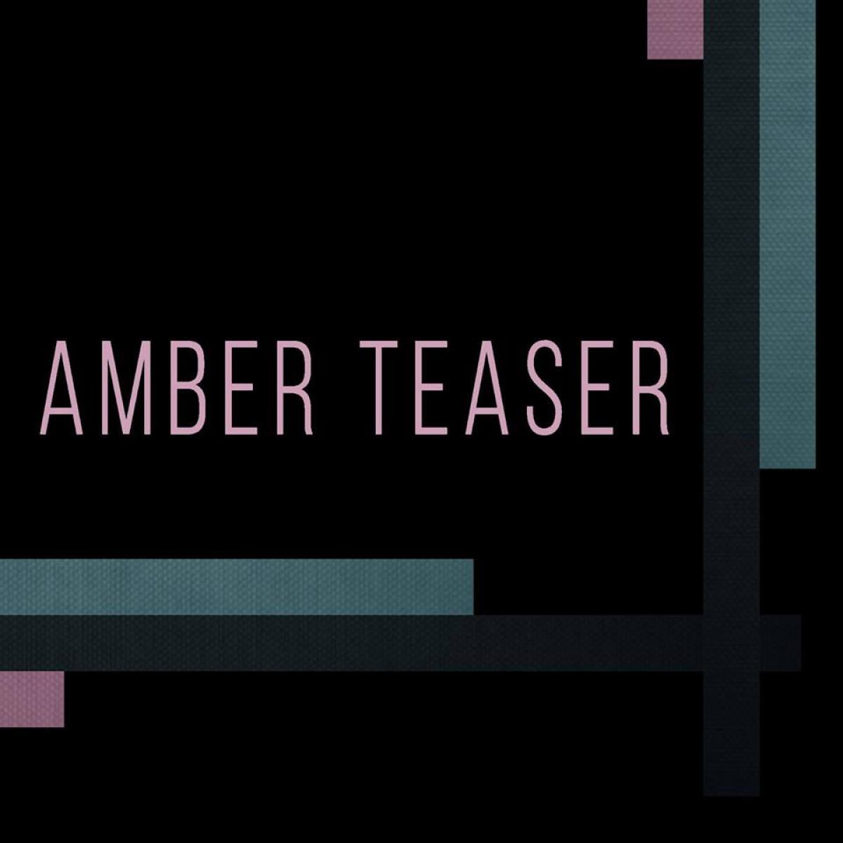 Amber Teaser