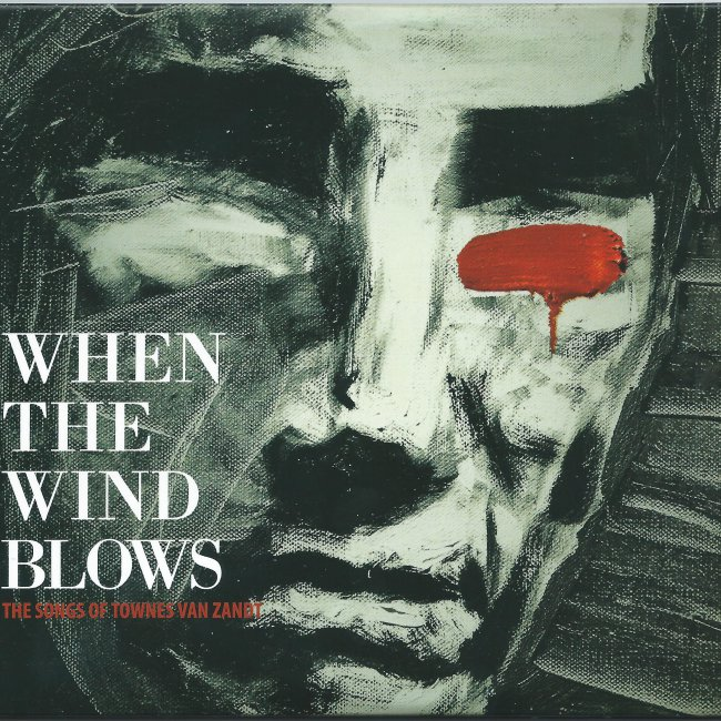 When The Wind Blows - The Songs of Townes Van Zandt<small></small>