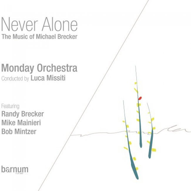 Never Alone - the music of Michael Brecker<small></small>
