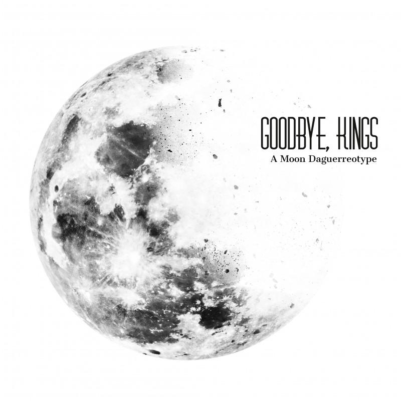 Risultati immagini per goodbye kings a moon daguerreotype